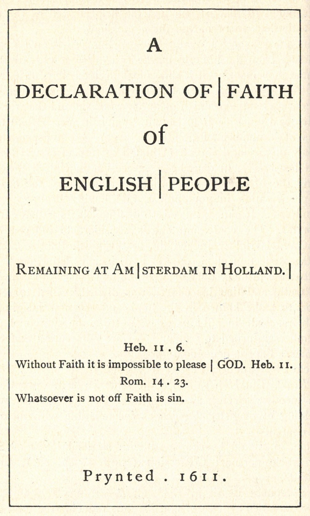 """Cover of the """"A Declaration of Faith of English People remaining at Amsterdam in Holland"""", dated 1611"""